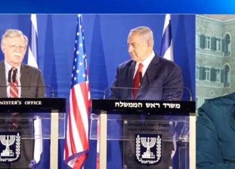 محلل سياسي: زيارة بولتون إلى تل أبيب وأنقرة هدفها حماية أمن إسرائيل