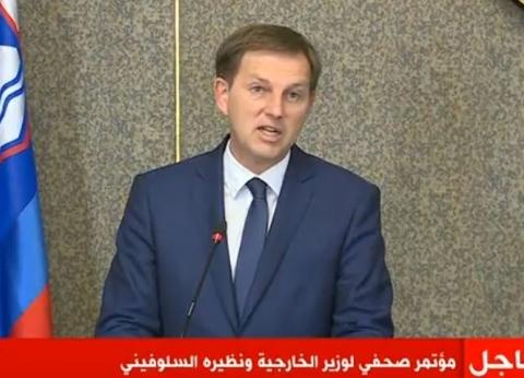 وزير خارجية سلوفينيا: مصر من أهم شركاء أوروبا.. ومستعدون لمساعدة سوريا