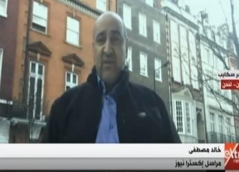 """""""إكسترا نيوز"""": سفارة مصر بلندن لم تشهد احتشاد أي عنصر إخواني أمامها"""
