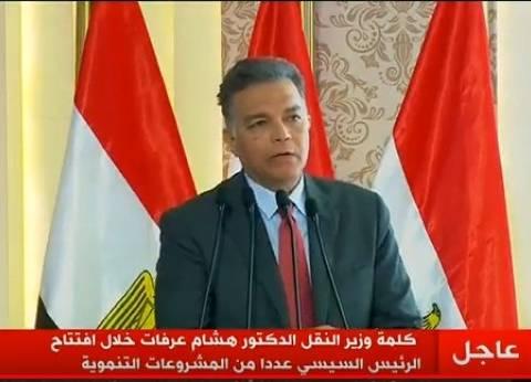 وزير النقل: 5.8 مليار جنيه حجم استثمارات الطرق والكباري في الصعيد