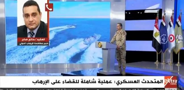 """خبير أمني: القوات المسلحة نفذت عمليات انتقامية استهدفت """"رؤوس الإرهاب"""""""