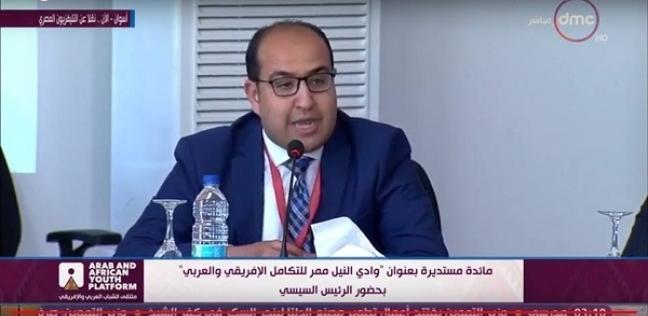 """مشارك بمائدة """"وادي النيل"""": التكامل العربي الأفريقي يضمن الاستقرار"""