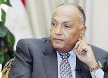 «شكرى» يتجه لـ«الجزائر» بدلاً من ليبيا لـ«أسباب فنية»